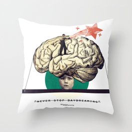 """""""... never stop daydreaming."""" Throw Pillow"""