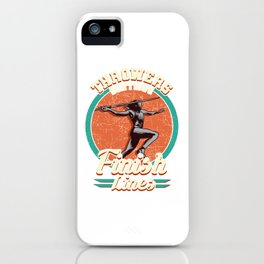 Throwers Don't Have Finish Lines Javelin Throwing iPhone Case