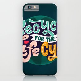 Recycle for the life cycle iPhone Case
