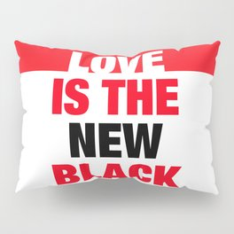 LOVE is the new black IV – Plain Pillow Sham