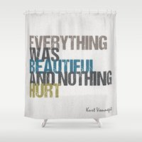 vonnegut Shower Curtains featuring Everything was beautiful and nothing hurt – Kurt Vonnegut quote Slaughterhouse Five by MissQuote