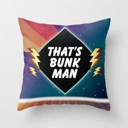 That's Bunk Man Throw Pillow