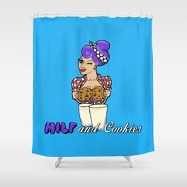 Milf and Cookies Shower Curtain
