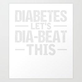 Let's Beat This T-Shirt Diabetic Awareness Tee Art Print