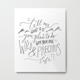 Wild & Precious Life Metal Print