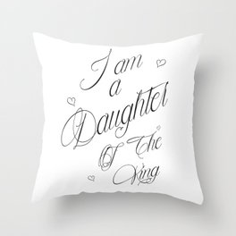 I Am A Daughter Of The King - Black & White Religious Scripture Quote Throw Pillow