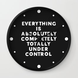 Completely Under Control Funny Quote Wall Clock