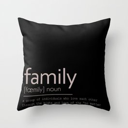 Family Definition: Sentiment Throw Pillow