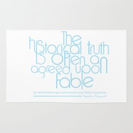The Historical Truth Is Often An Agreed Upon Fable. Rug