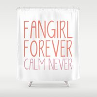 fangirl Shower Curtains featuring Fangirl Forever, Calm Never! by bookwormboutique
