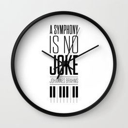 Lab No. 4 - Johannes Brahms Pianist Inspirational Quotes Poster Wall Clock