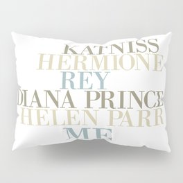 Kickass Heroines - Me Pillow Sham