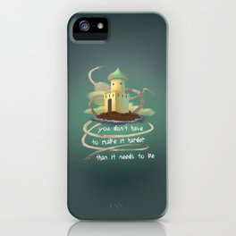 You don't have to make it harder than it need to be iPhone Case