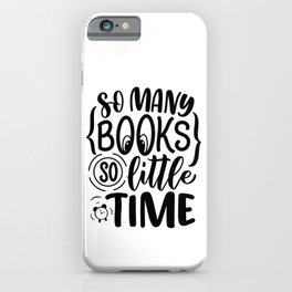 So many books, so little time ― Frank Zappa quotes bookaholic sayings typography iPhone Case