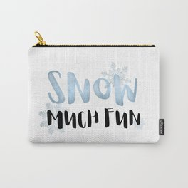 Snow Much Fun Carry-All Pouch