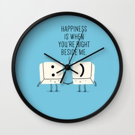 Happiness is when you're right beside me Wall Clock