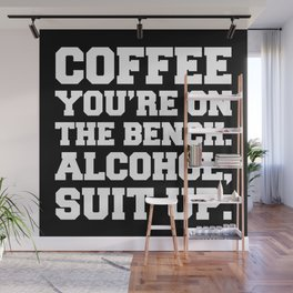 Alcohol, Suit Up Funny Quote Wall Mural