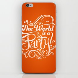 The World is a Party iPhone Skin