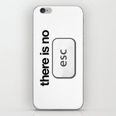 There Is No Escape iPhone & iPod Skin