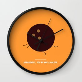 APPARENTLY, YOU'RE NOT A GOLFER. (The Big Lebowski) Wall Clock