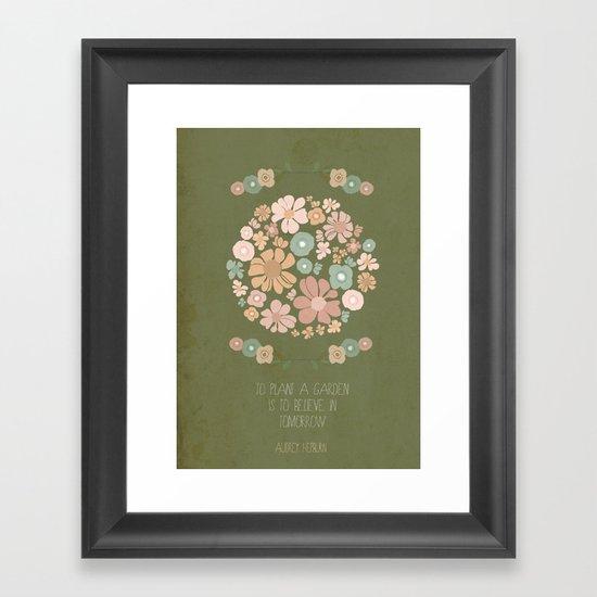 Plant a Garden Framed Art Print