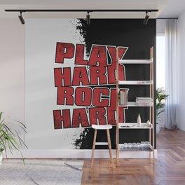 Play Hard Rock Hard Wall Mural