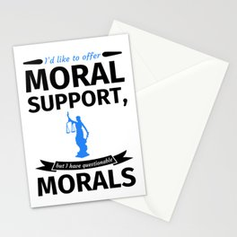 I'd like to offer moral support but I have questionable morals Stationery Cards
