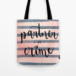 Partner in Crime Tote Bag