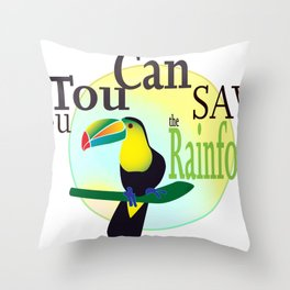 You TouCan Save The Rainforest Throw Pillow
