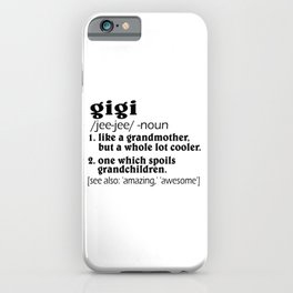 Gigi, definition gigi, gigi gift, grandma gift, mimi gift iPhone Case