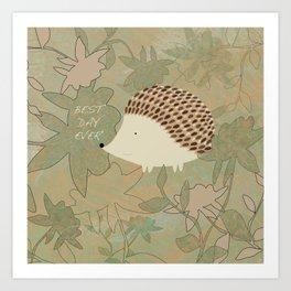 Hedgehog Best Day Ever Art Print