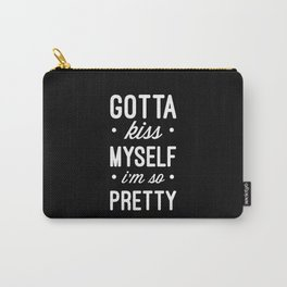 Kiss Myself Funny Quote Carry-All Pouch