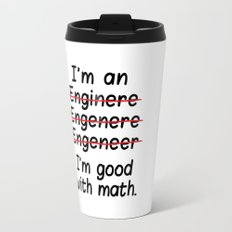 I'm an Engineer I'm Good at Math Travel Mug