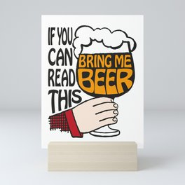 If You Can Read This Bring Me Beer Mini Art Print