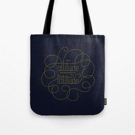Your Attitude Determines Your Latitude Tote Bag