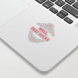 Well, That Sucks Sticker