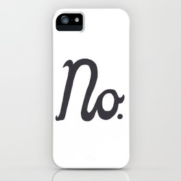 """No."" In Cursive Script iPhone Case"