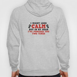 I Might Look Calm Hoody
