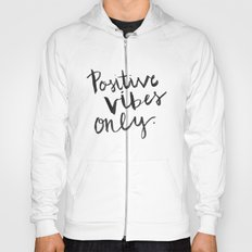 Positive Vibes Only Hoody