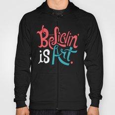 Believing is Art Hoody