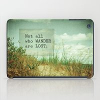 not all who wander iPad Cases featuring Not All Who Wander by Olivia Joy StClaire