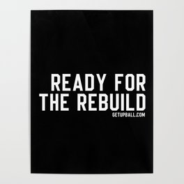 Ready For The Rebuild Poster