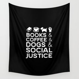 Books Coffee Dogs Social Justice Gift Equality Human Rights Wall Tapestry