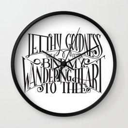 Bind My Wandering Heart Wall Clock