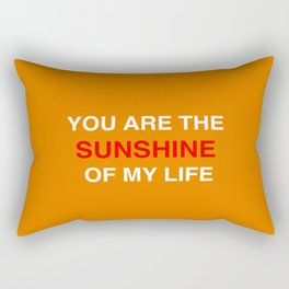 You are the sunshine... Rectangular Pillow
