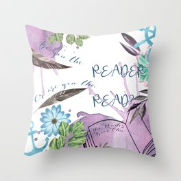 Are you the reader Throw Pillow