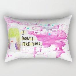 I Don't Like You Rectangular Pillow