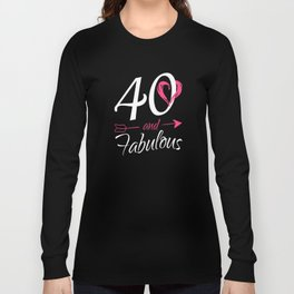 40th-Birthday-Gift---40-And-Fabulous Long Sleeve T-shirt