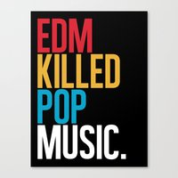 edm Canvas Prints featuring EDM Killed Pop Music by DropBass