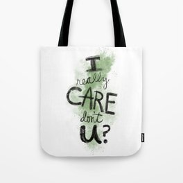 """""""I Really Care Don't You?"""" color-army green Tote Bag"""